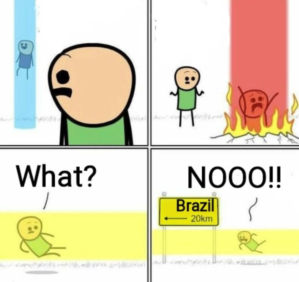 Dicen que los buenos van al cielo y los malo al infierno, pero al final todos acabamos en Brasil B( - meme