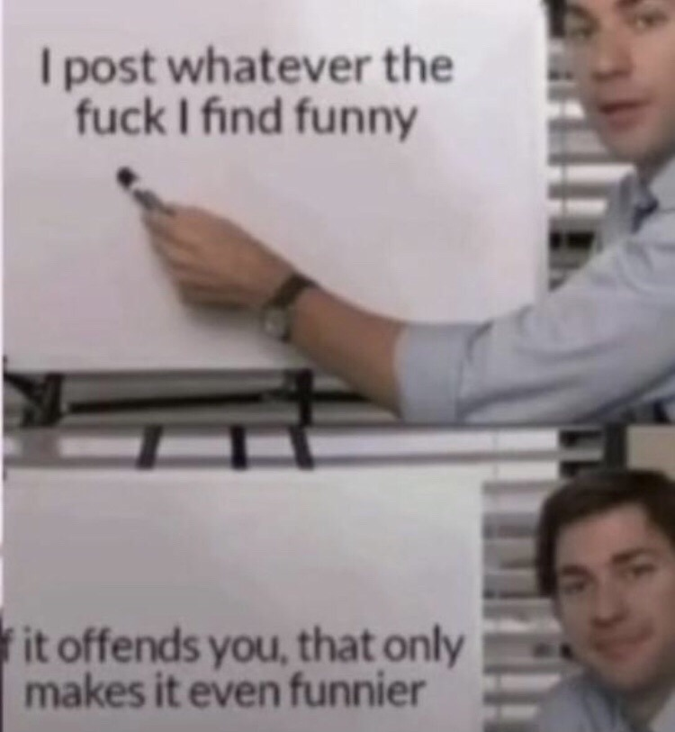 When people tell me my memes offend them