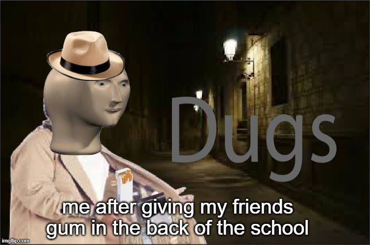 Dugs - meme