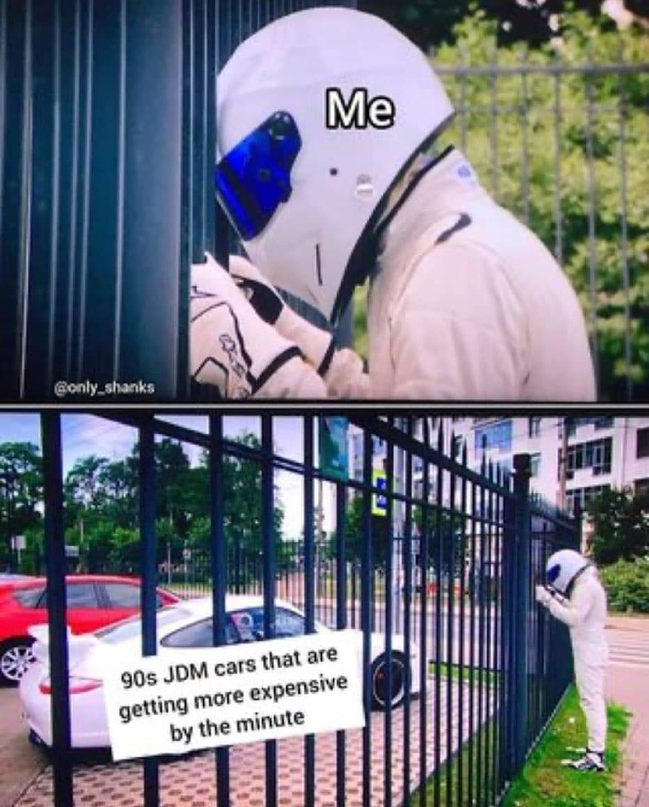 Yep and also some from the early 2000s. I still kick myself in the ass for not locking in an EVO IX MR. Now they're going for upwards of $60k @ 80k miles..... - meme
