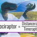 Velociraptor = Distanceraptor / Timeraptor