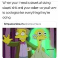 Me every time I go out