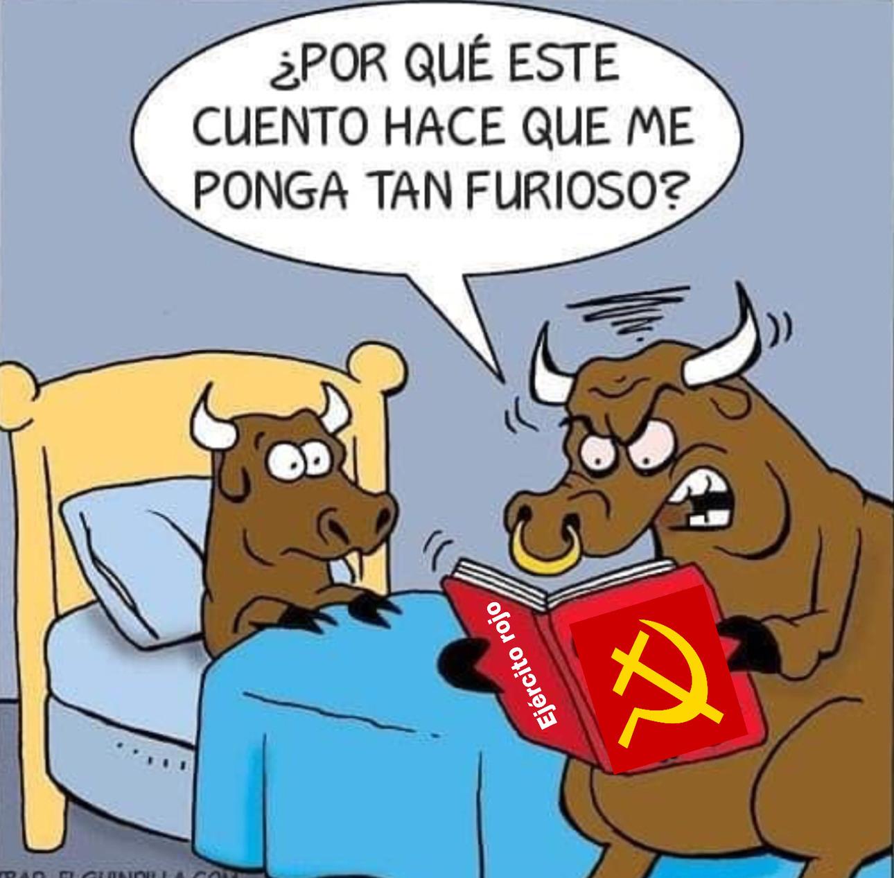 Ejército rojo...los toros no le gusta lo rojo...meme más basura