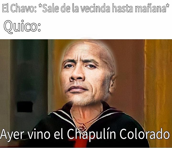 Ayer vino Chavito - meme