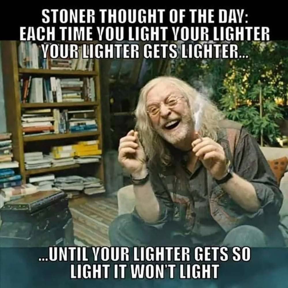 I'm high and a shit ton of higher thoughts come to mind - meme