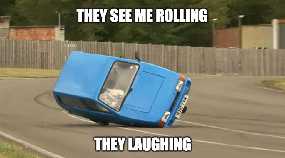Reliant until you roll - meme