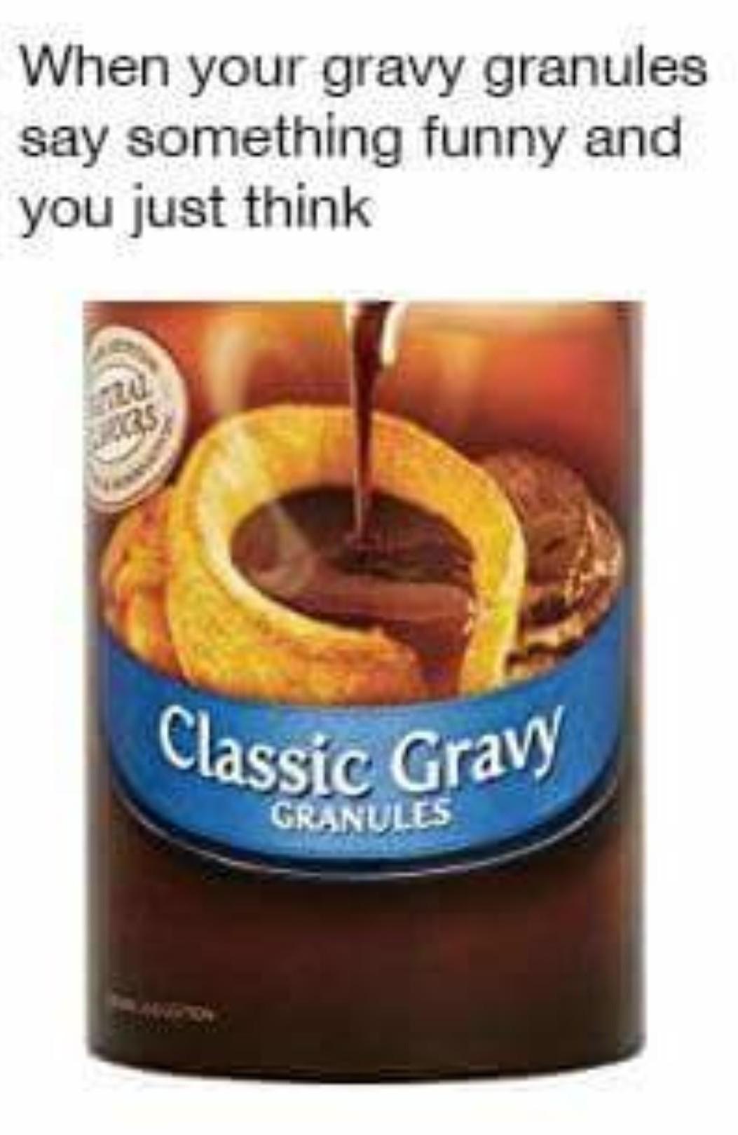 Gravy Granules - meme