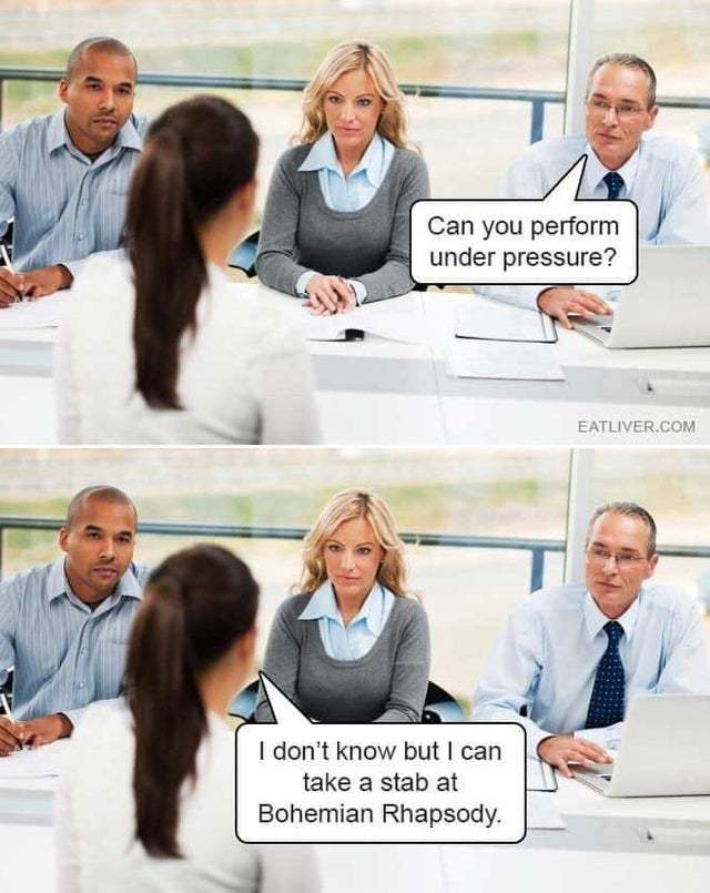 Can you perform under pressure? - meme