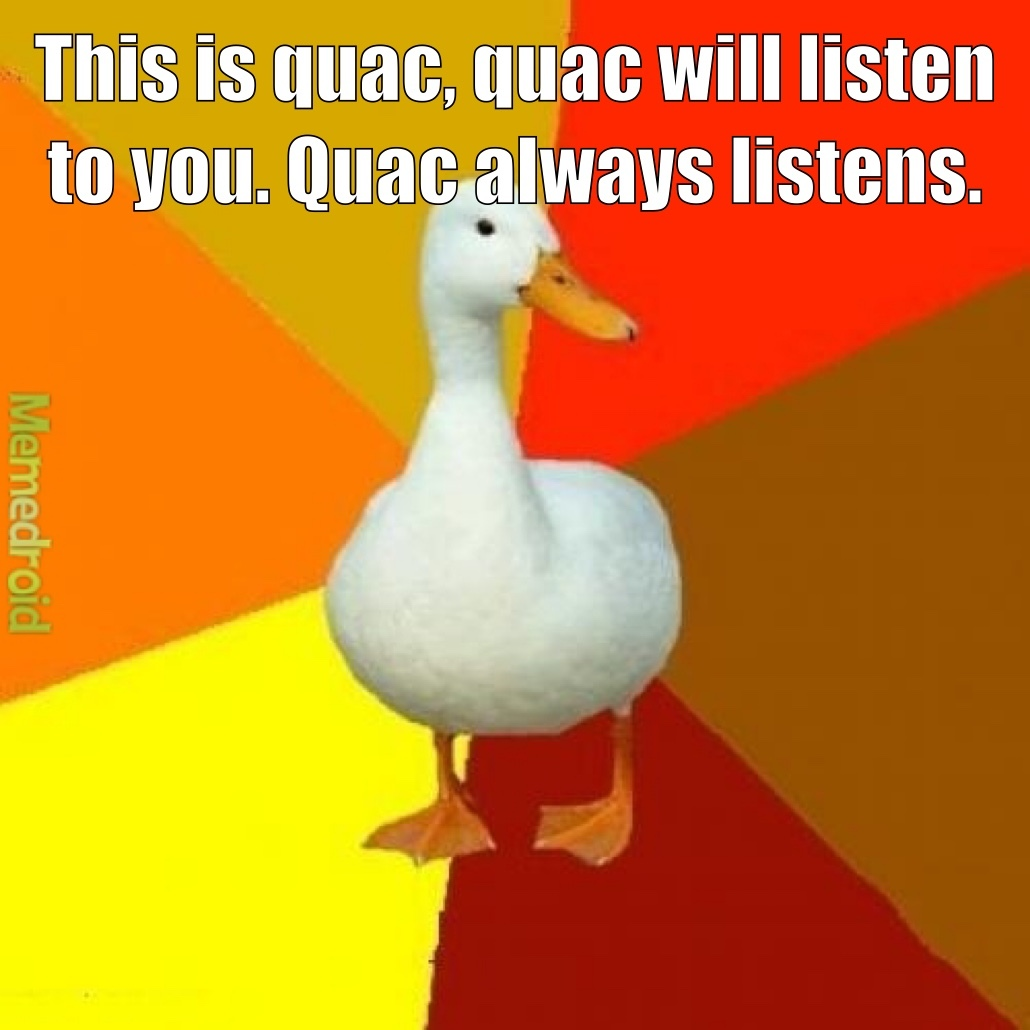 tell quac what is troubling you - meme