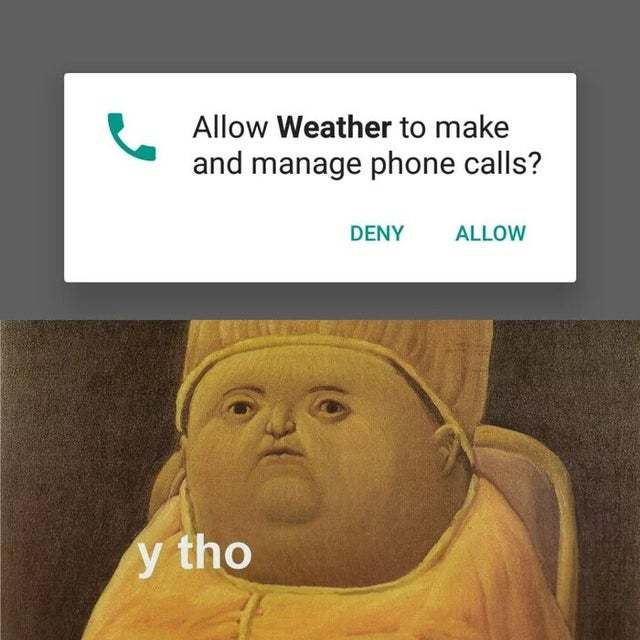 Allow weather to make and manage phone calls? - meme