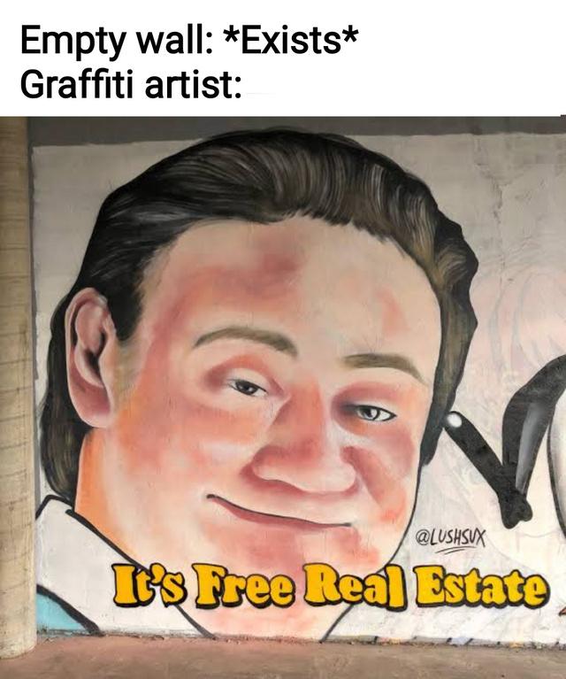 It's free real estate - meme