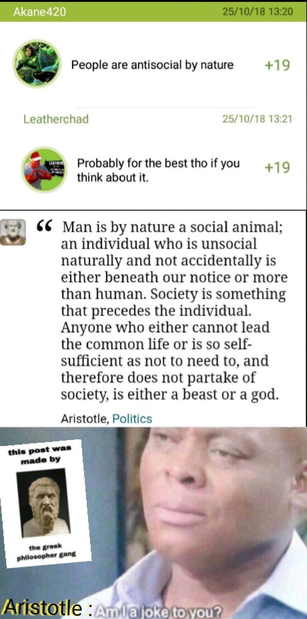 A man is a social creature by nature, if not he is a god or a beast - meme