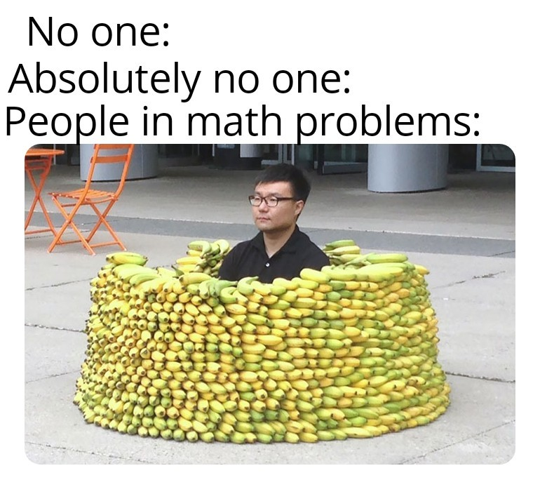Bill has 583 bananas. Why is he sitting in them? - meme