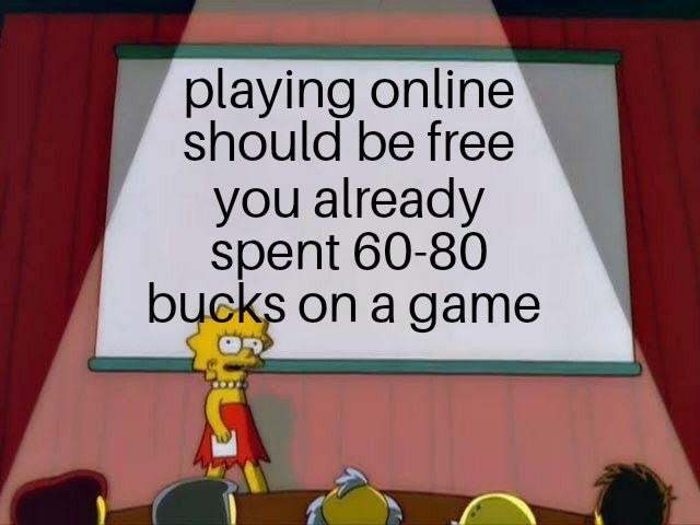 Playing online should be free - meme