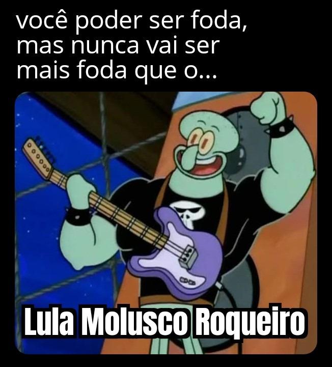 Lula molusco roqueiro - meme