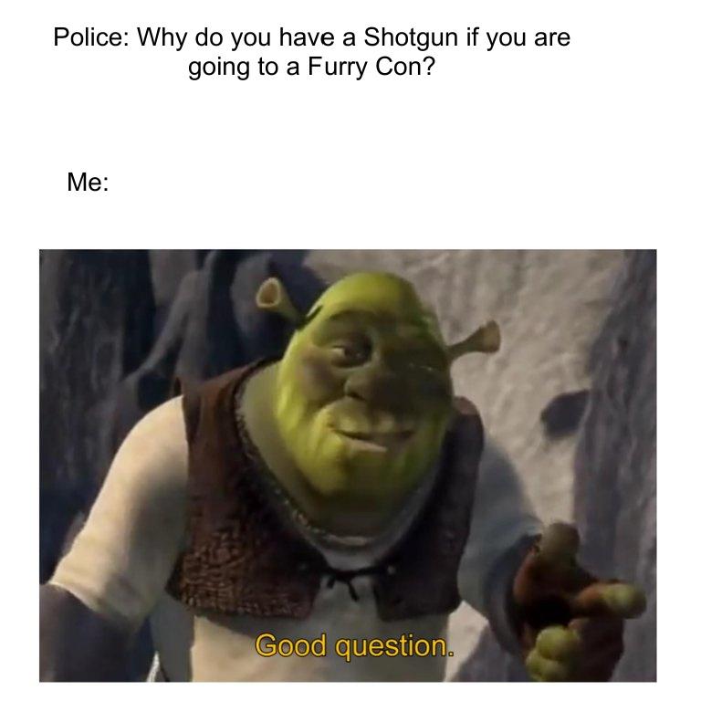 Heheheheheh shotgun go Bang. - meme