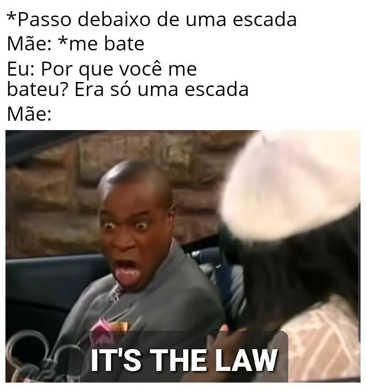 """""""É a lei"""" - meme"""