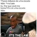 """""""É a lei"""""""