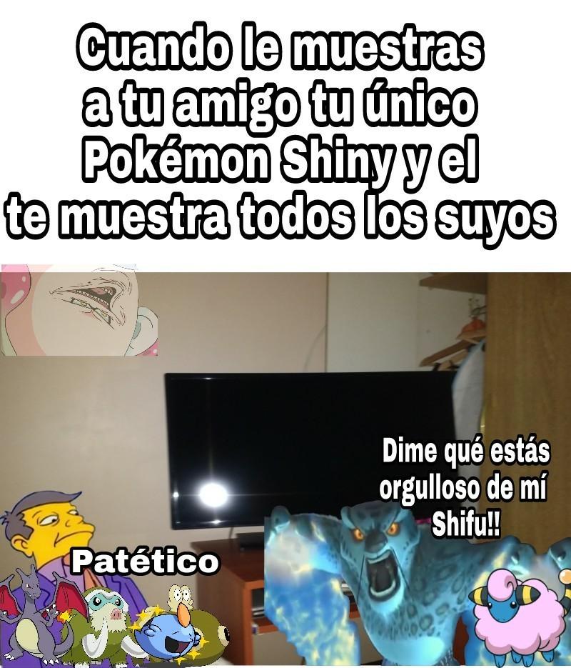 Esos Shinys no son de mi amigo porcia(porque no tengo amigos) - meme