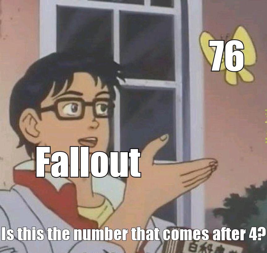 Fallout 76 - meme