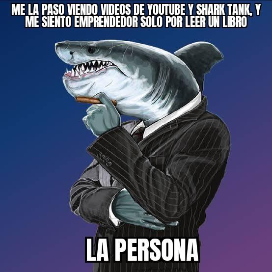 Mentalidad de tiburon - meme