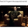 Too badass for soap