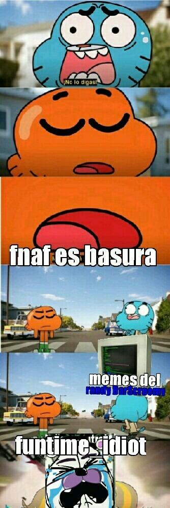 Funtime_idiot y sus boludeces - meme