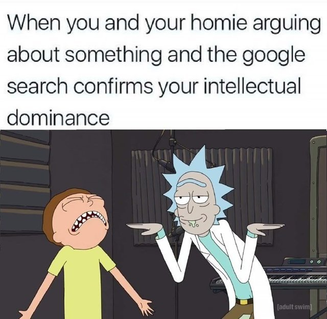 When you and your homie are arguing about something and the Google search confirms your intellectual dominance - meme