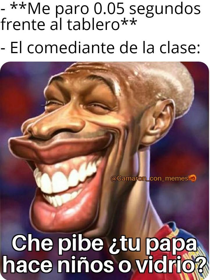 El comediante de la clase @camaron_con_memes