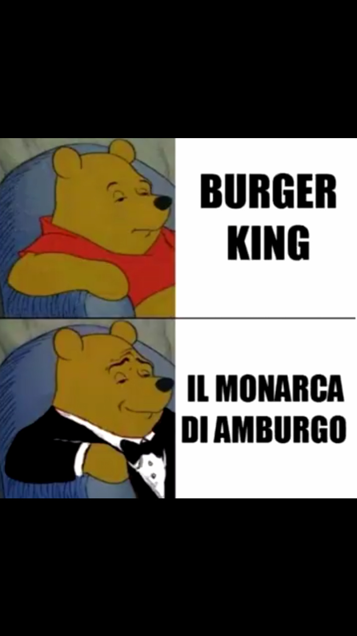 Winny The Pooh preferisce il Burger King come Bello Figo GU - meme