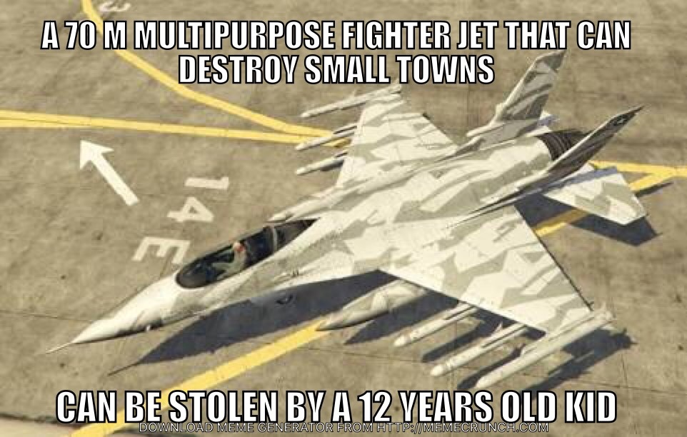 gta v logic (that's the real life price of a jet) - meme