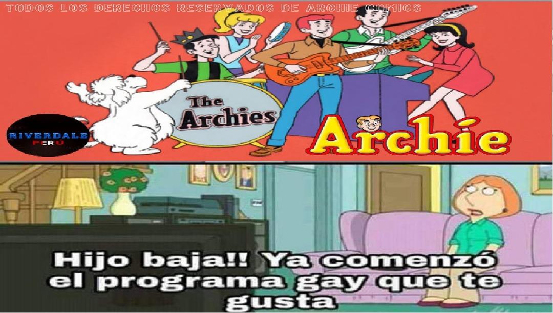 Si lo se,es solo se llama el show archie y automaticamente es gay - meme