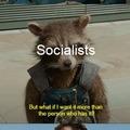 Socialists be like