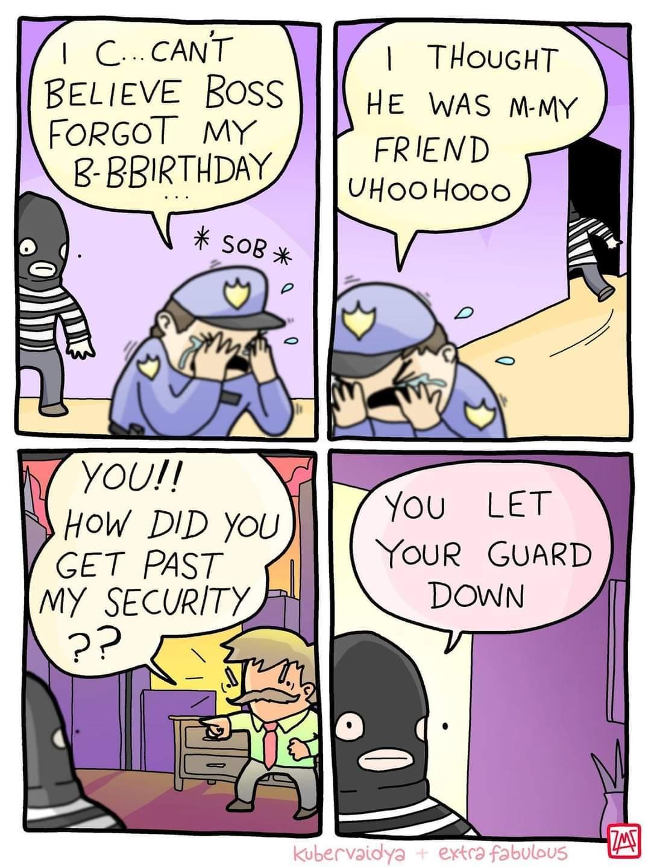 Don't let your guard down - meme