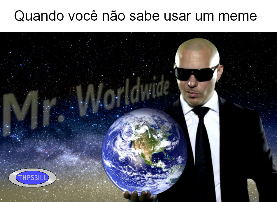 Resumo do Mr.Worldwide no memedroid pt br