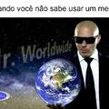 Resumo do Mr.Worldwide no memedroid pt br