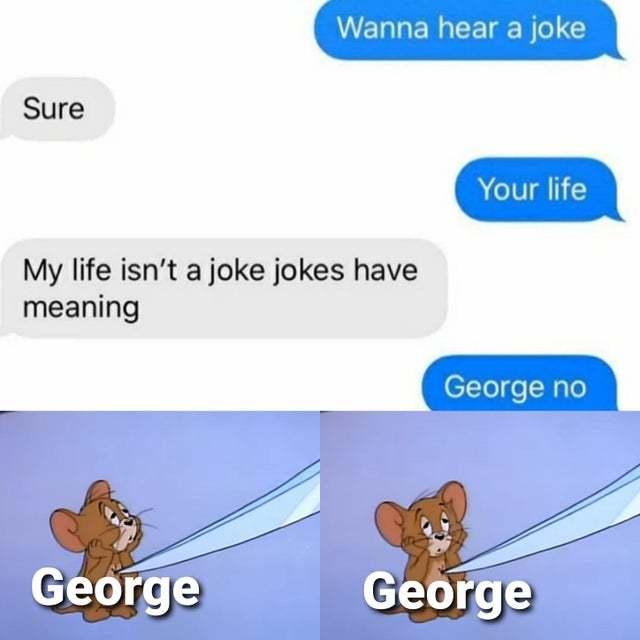 Your life is a joke - meme