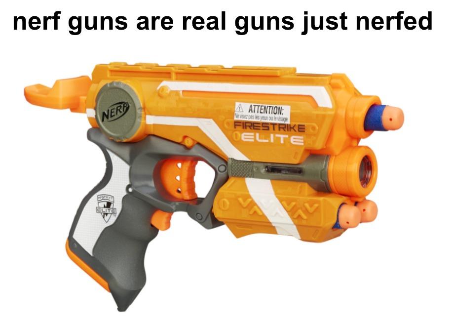 nerfed guns - meme