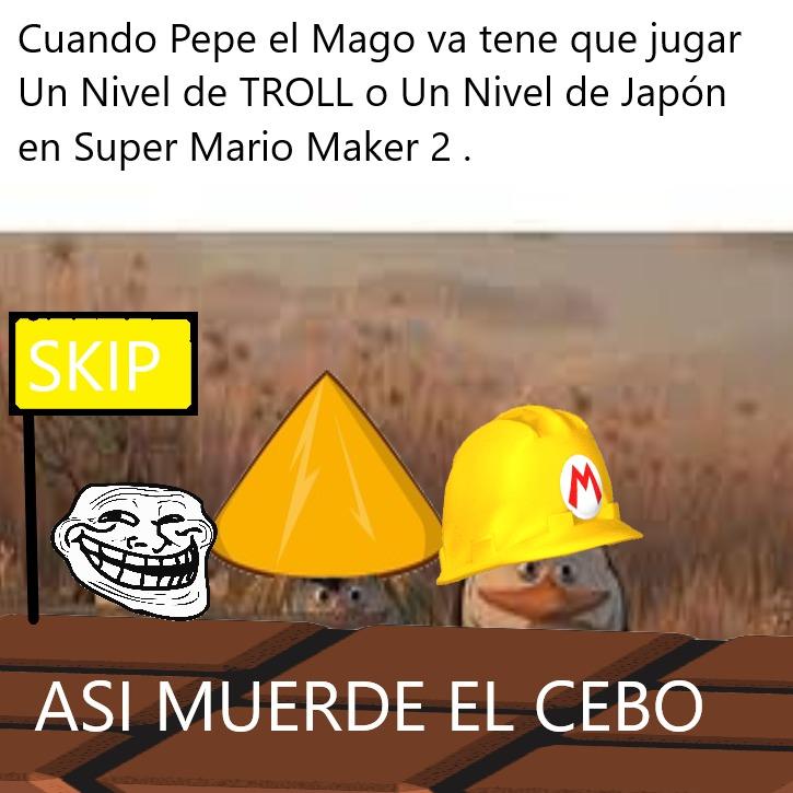 Niveles que Pepe va tener que enfrentase con los Niveles Troll y Japón  en Super Mario Maker 2. - meme