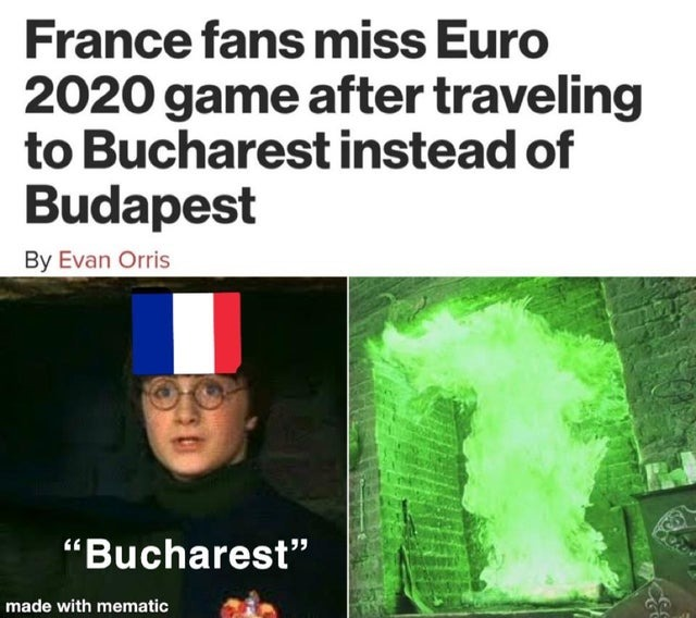France fans miss Euro 2020 game after traveling to Bucharest instead of Budapest - meme