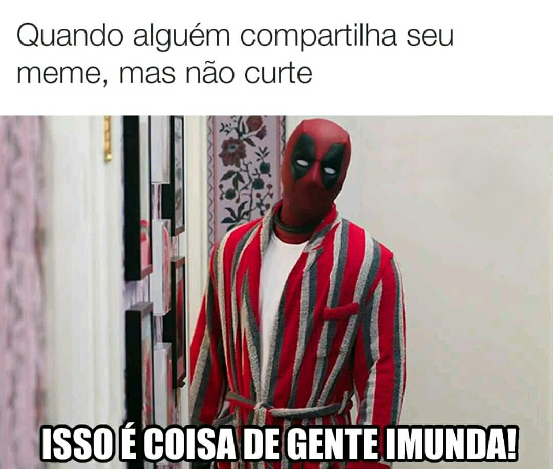 Imundo do caraio - meme