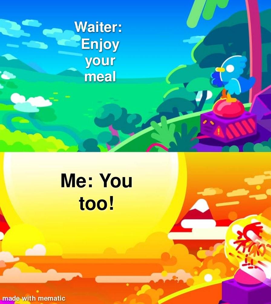 You too - meme
