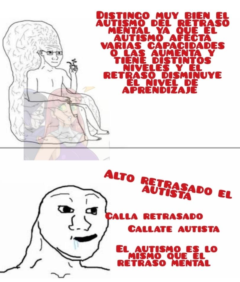 Y yo que tengo la culpa de que usen el autismo como insulto :( - meme