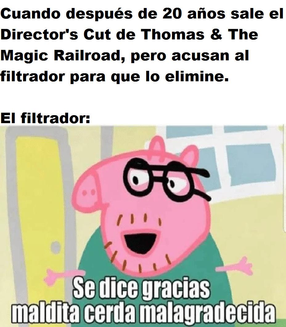 Contexto: desde el 2018 por ahí había una fundación para recuperar el corte original de la película del 200 de Thomas, en mayo de este año salió a la Luz y acusaron al filtrador para que la elimine. ¿Qué mierda les pasa?- - meme