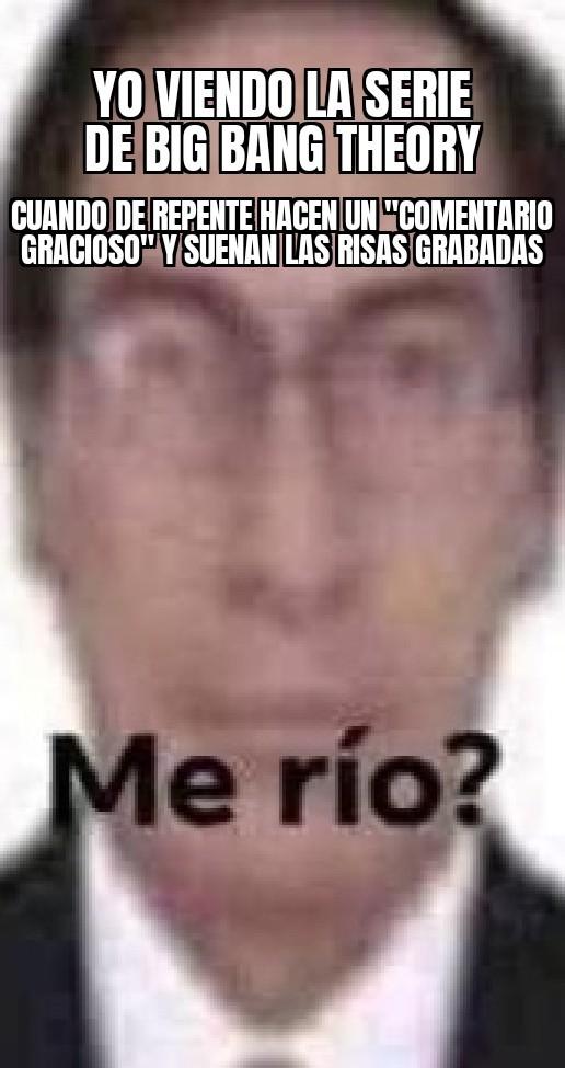 Me rio ya? - meme