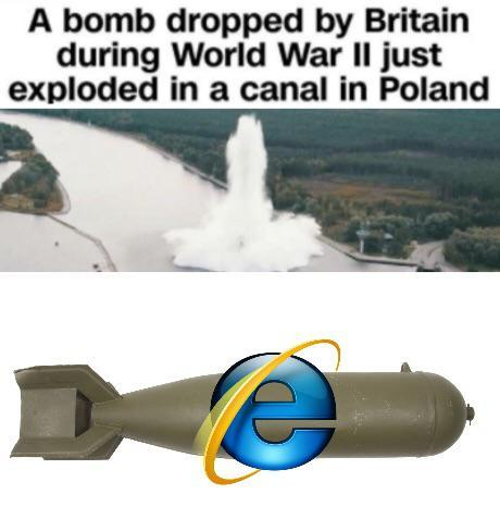 A bomb dropped by Britain during WW2 just exploded in a canal in Poland - meme