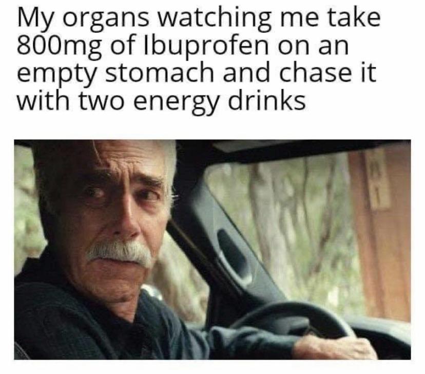 And half a bottle of scotch - meme