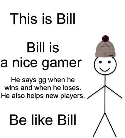 Bill is a nice gamer - meme