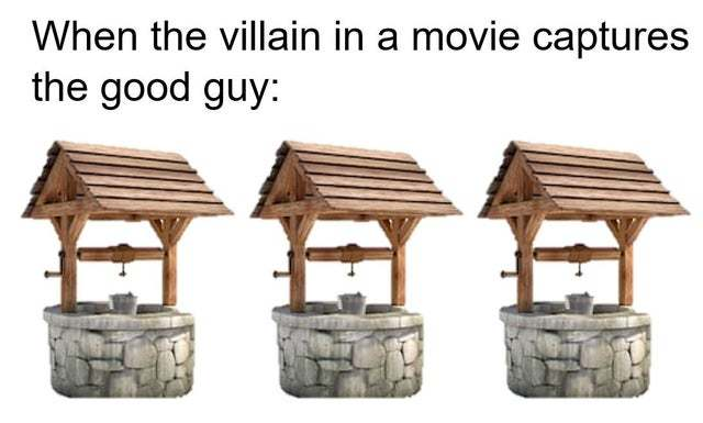 When the villain in a movie captures the good guy - meme