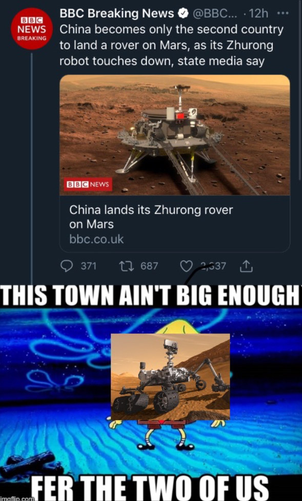 Imagine the Chinese and the American rovers just duking it out on mars like battle bots - meme